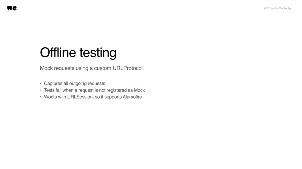Offline testing Mock requests using a custom UR...