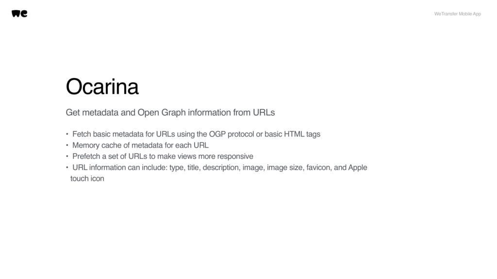 Ocarina WeTransfer Mobile App Get metadata and ...
