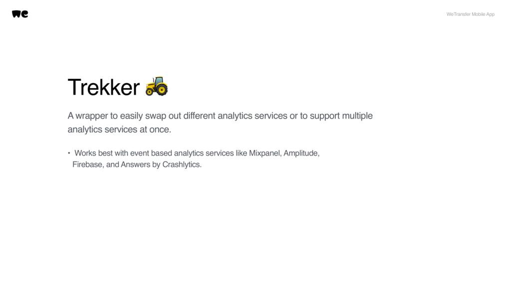 Trekker  WeTransfer Mobile App A wrapper to eas...