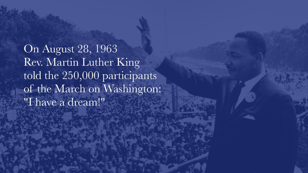 On August 28, 1963  Rev. Martin Luther King  ...