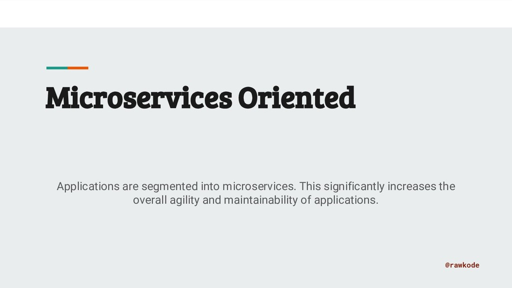 @rawkode Microservices Oriented Applications ar...