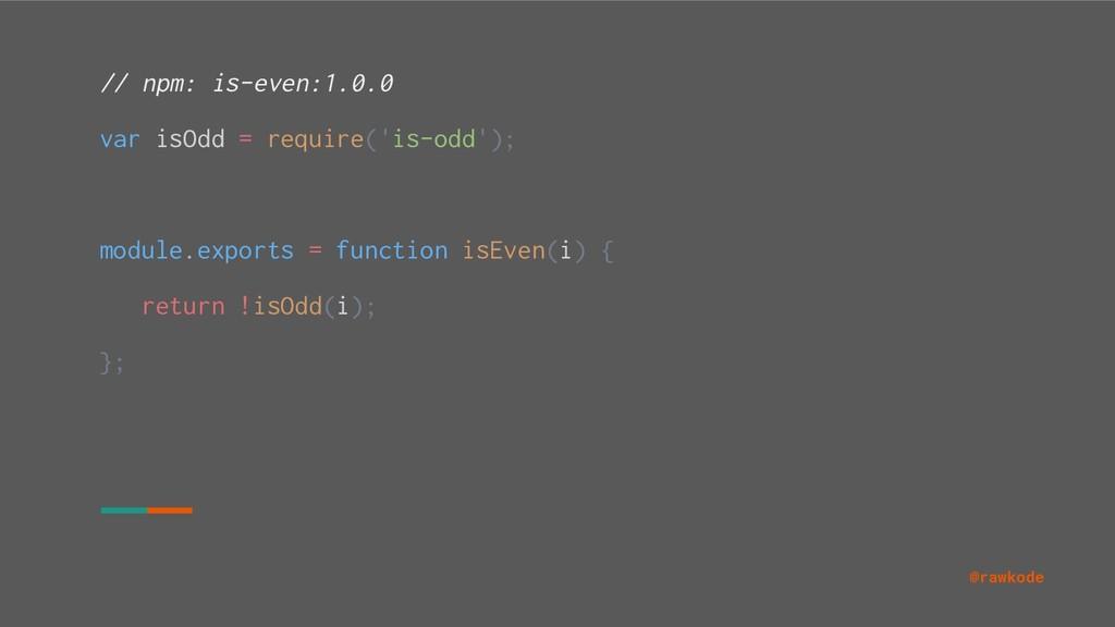 @rawkode // npm: is-even:1.0.0 var isOdd = requ...