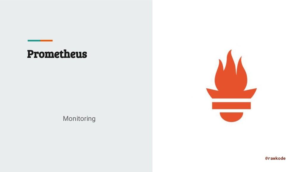 @rawkode Prometheus Monitoring