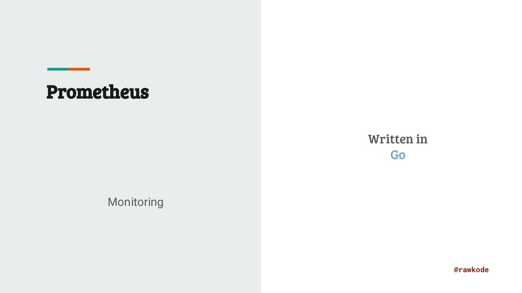 @rawkode Prometheus Monitoring Written in Go