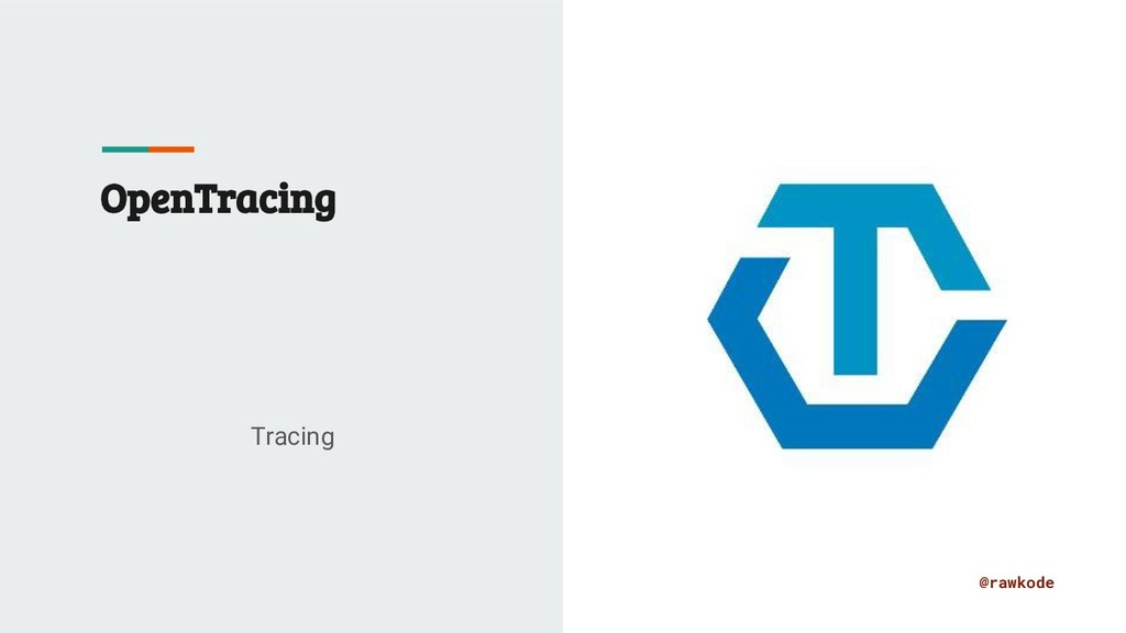 @rawkode OpenTracing Tracing