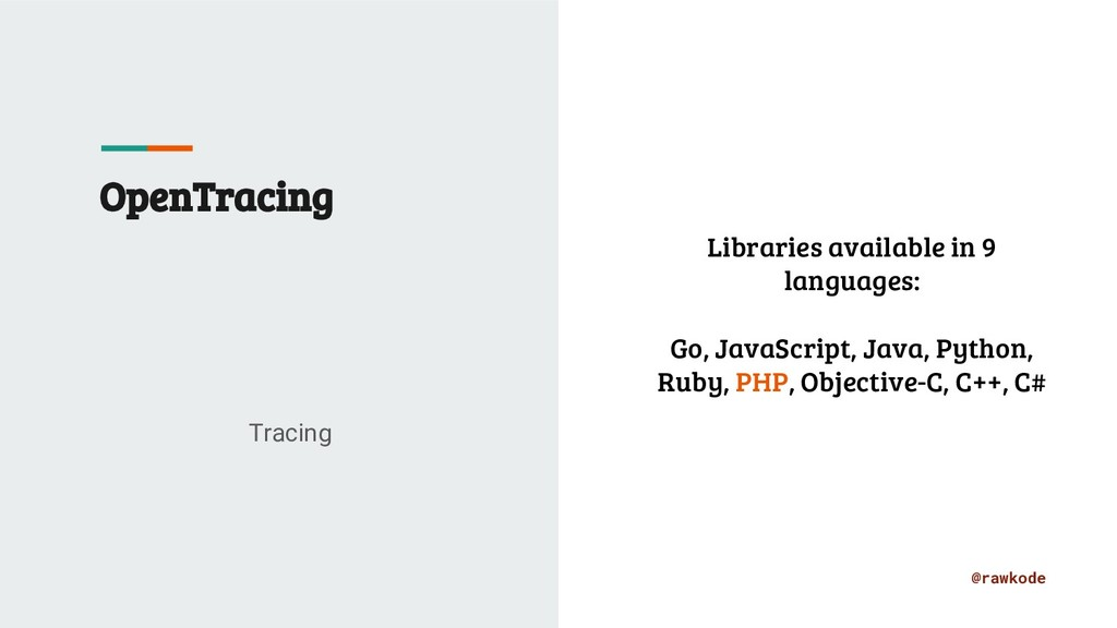@rawkode OpenTracing Tracing Libraries availabl...