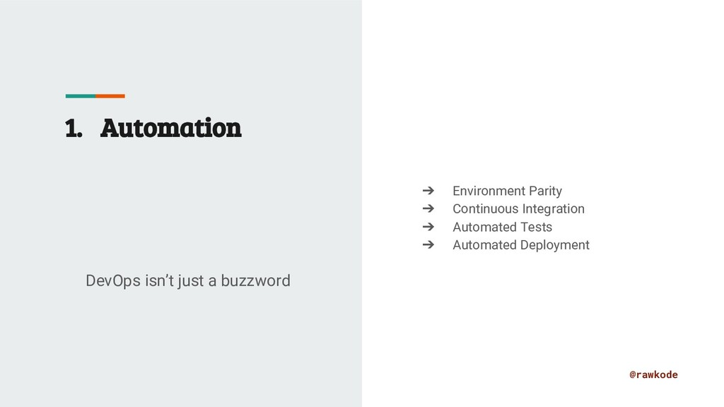 @rawkode 1. Automation DevOps isn't just a buzz...
