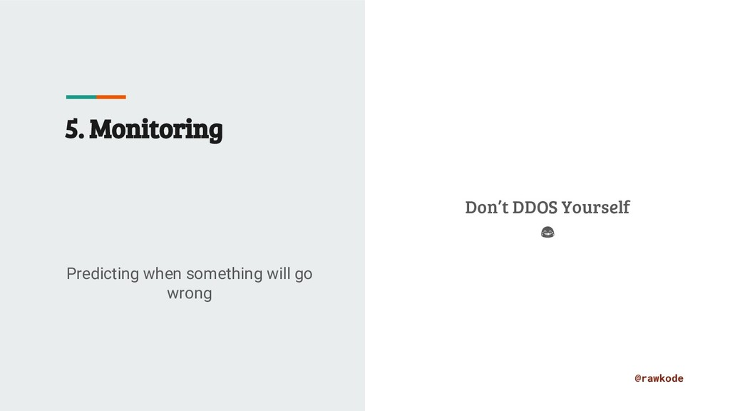 @rawkode 5. Monitoring Predicting when somethin...