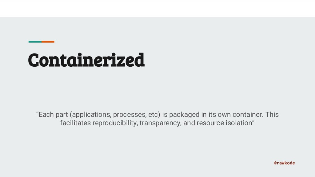 """@rawkode Containerized """"Each part (applications..."""