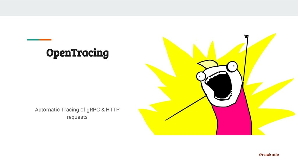 @rawkode OpenTracing Automatic Tracing of gRPC ...