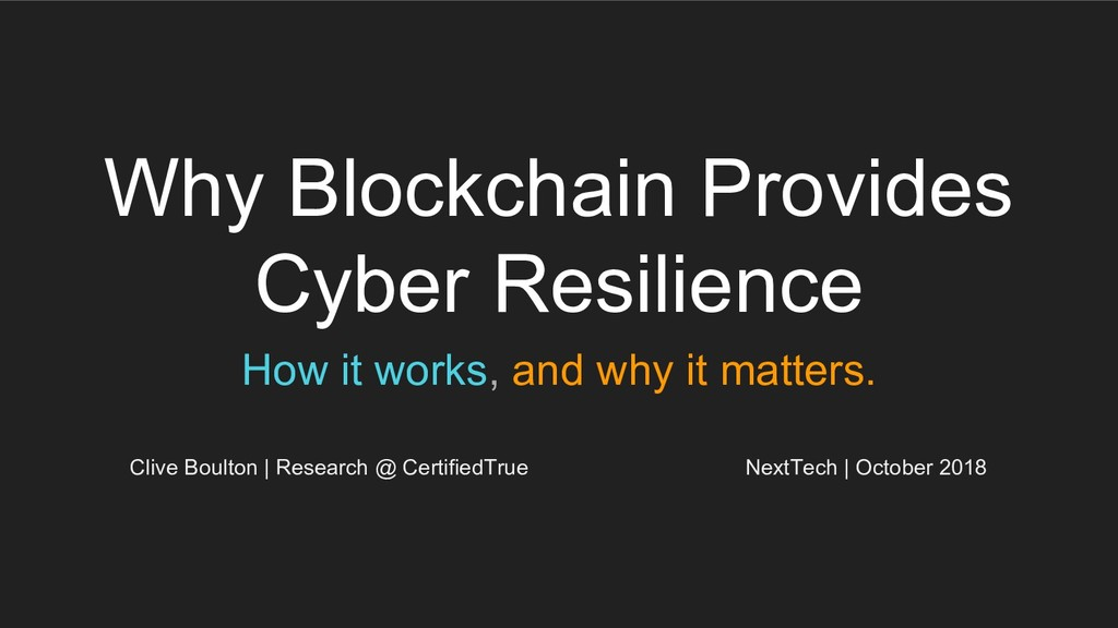 Why Blockchain Provides Cyber Resilience How it...