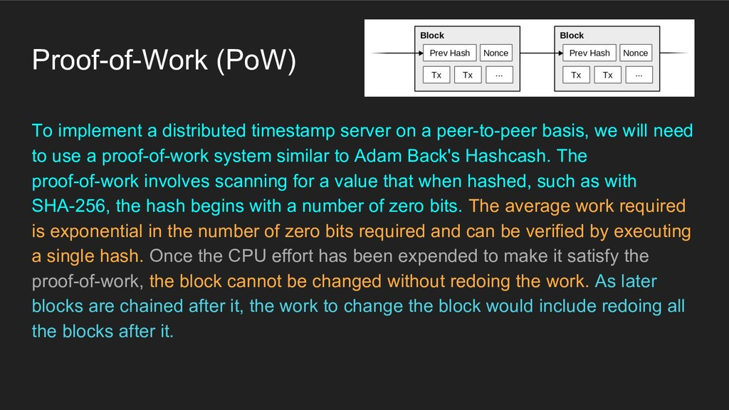 Proof-of-Work (PoW) To implement a distributed ...