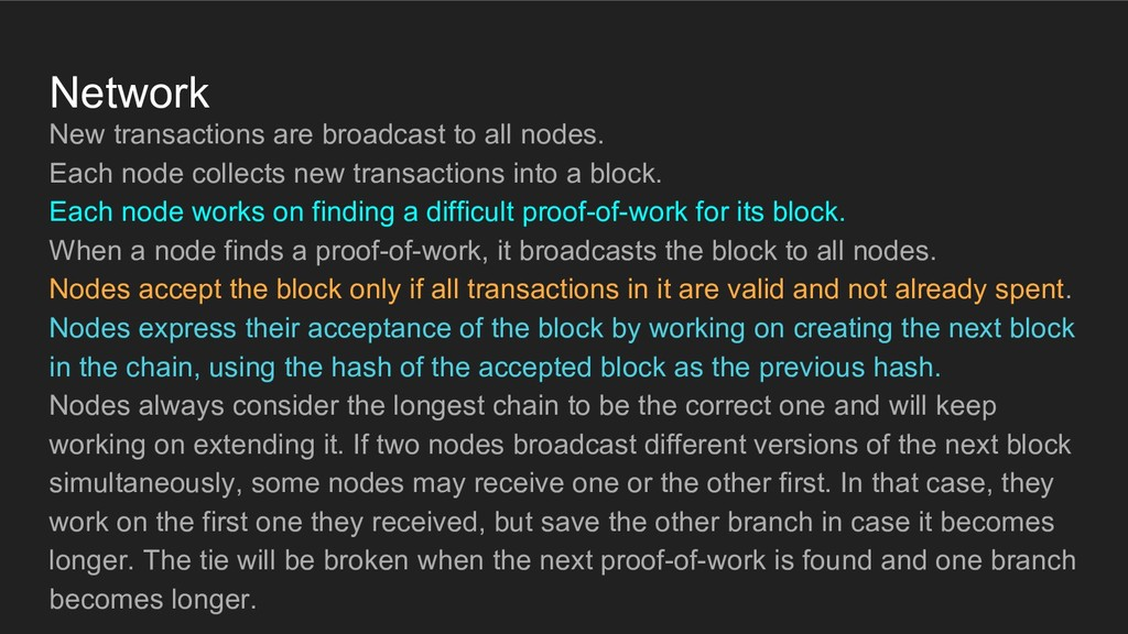 Network New transactions are broadcast to all n...