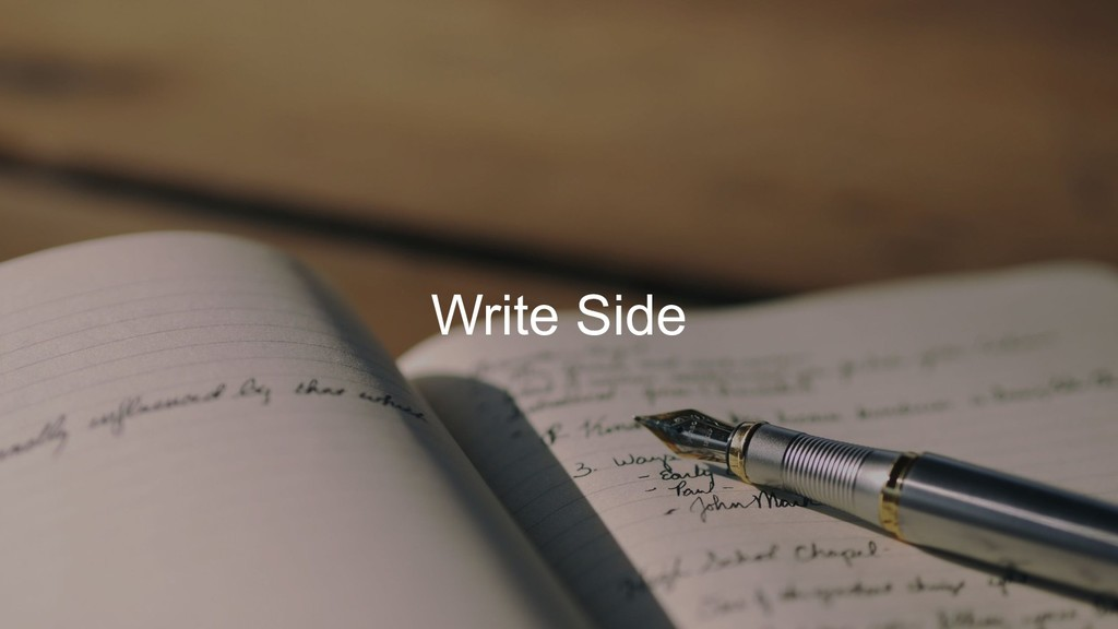 Write Side
