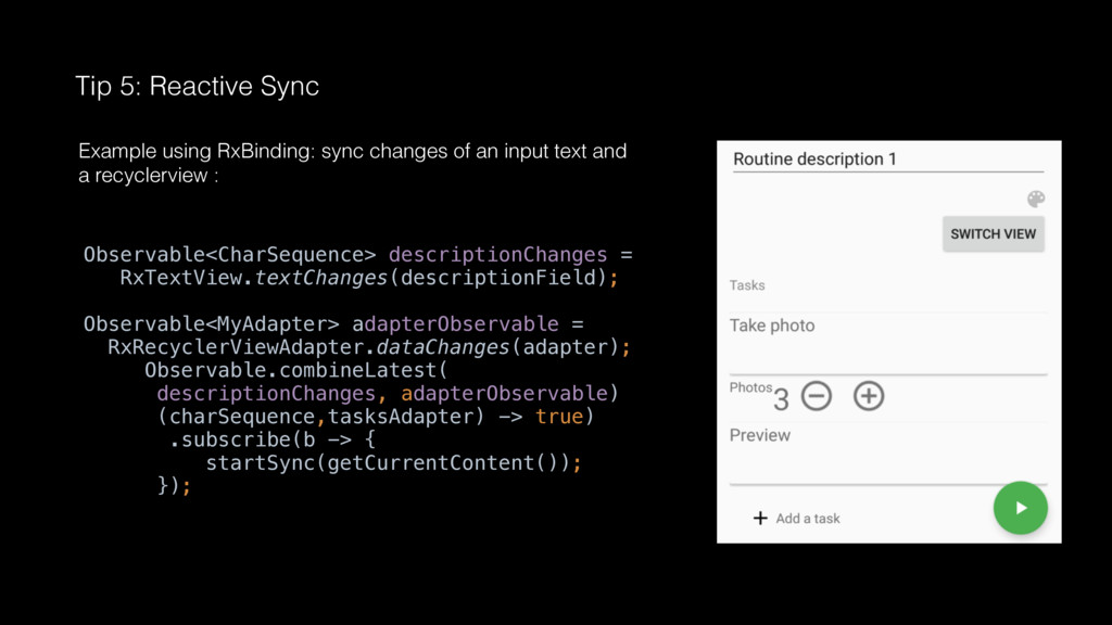 Tip 5: Reactive Sync Example using RxBinding: s...