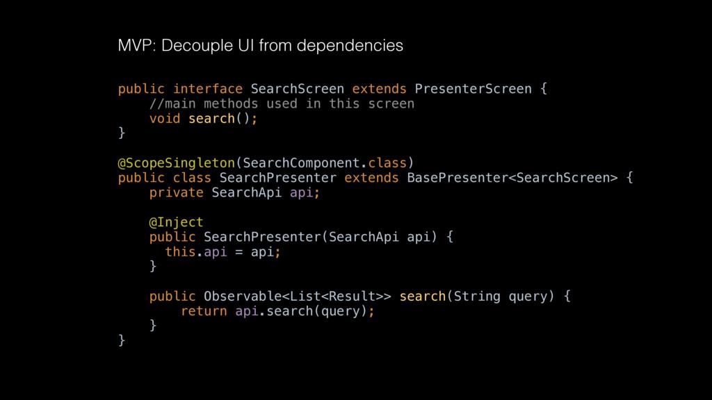MVP: Decouple UI from dependencies public inter...