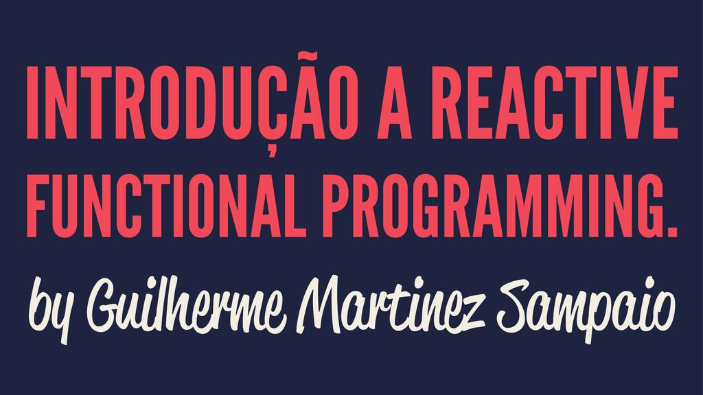 INTRODUÇÃO A REACTIVE FUNCTIONAL PROGRAMMING. b...