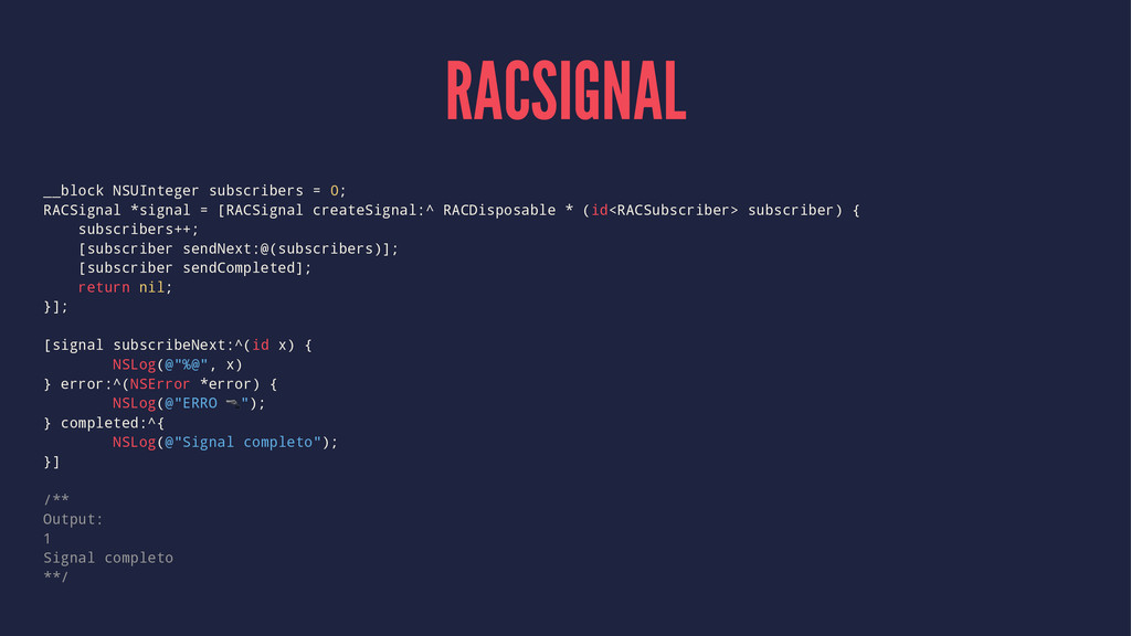 RACSIGNAL __block NSUInteger subscribers = 0; R...