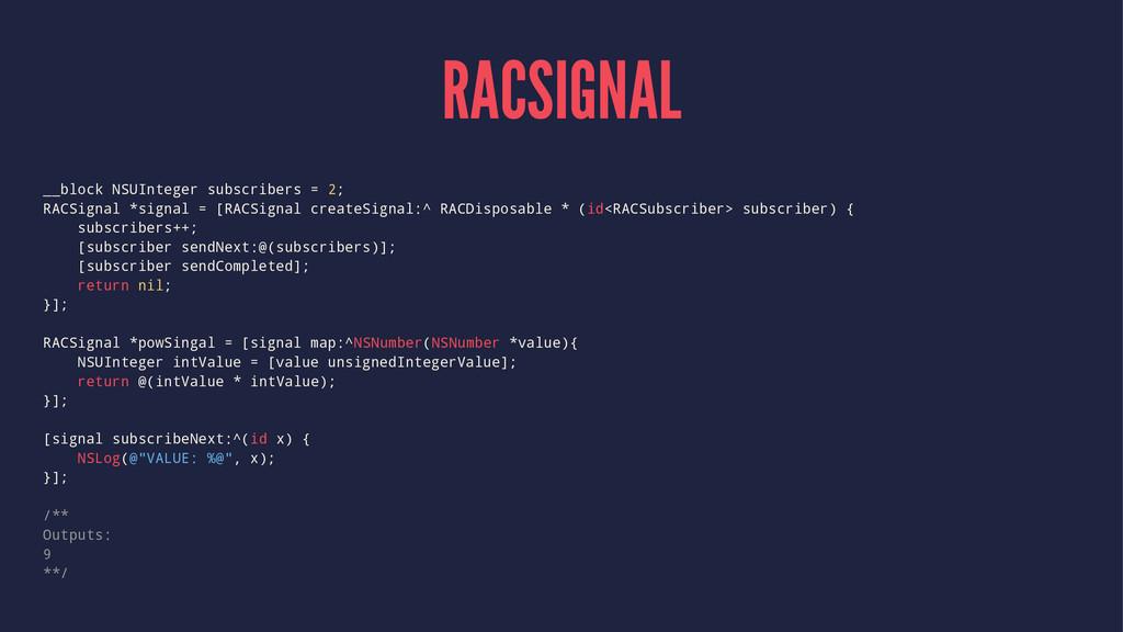 RACSIGNAL __block NSUInteger subscribers = 2; R...