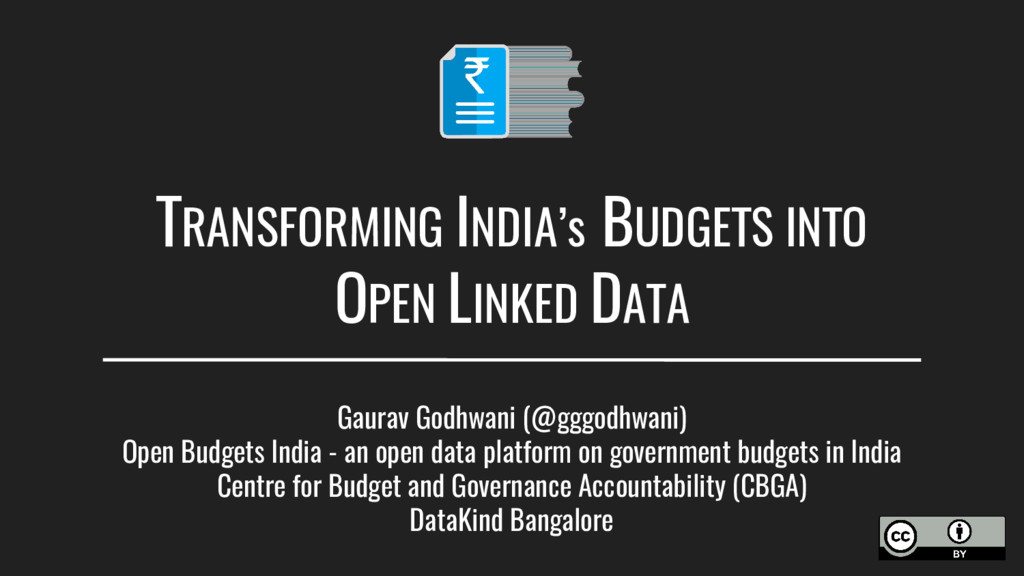 TRANSFORMING INDIA's BUDGETS INTO OPEN LINKED D...