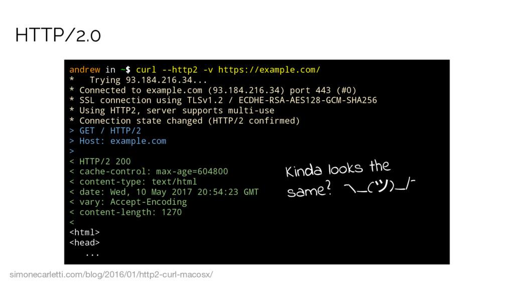 HTTP/2.0 andrew in ~$ curl --http2 -v https://e...
