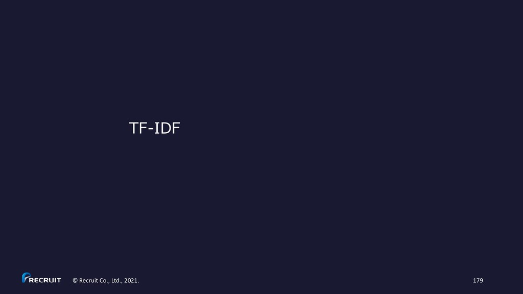 TF-IDF © Recruit Co., Ltd., 2021. 179