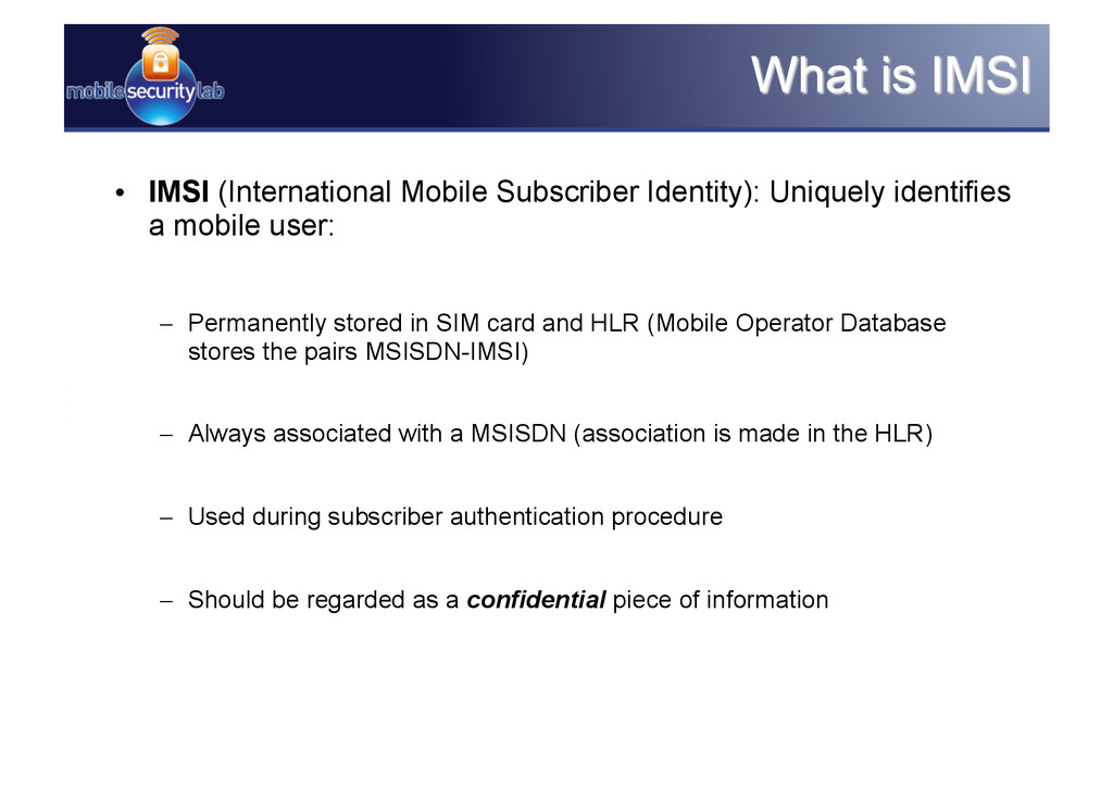 •  IMSI (International Mobile Subscriber Identi...