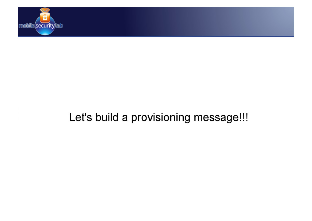 Let's build a provisioning message!!!