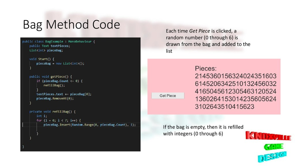 Bag Method Code Each time Get Piece is clicked,...