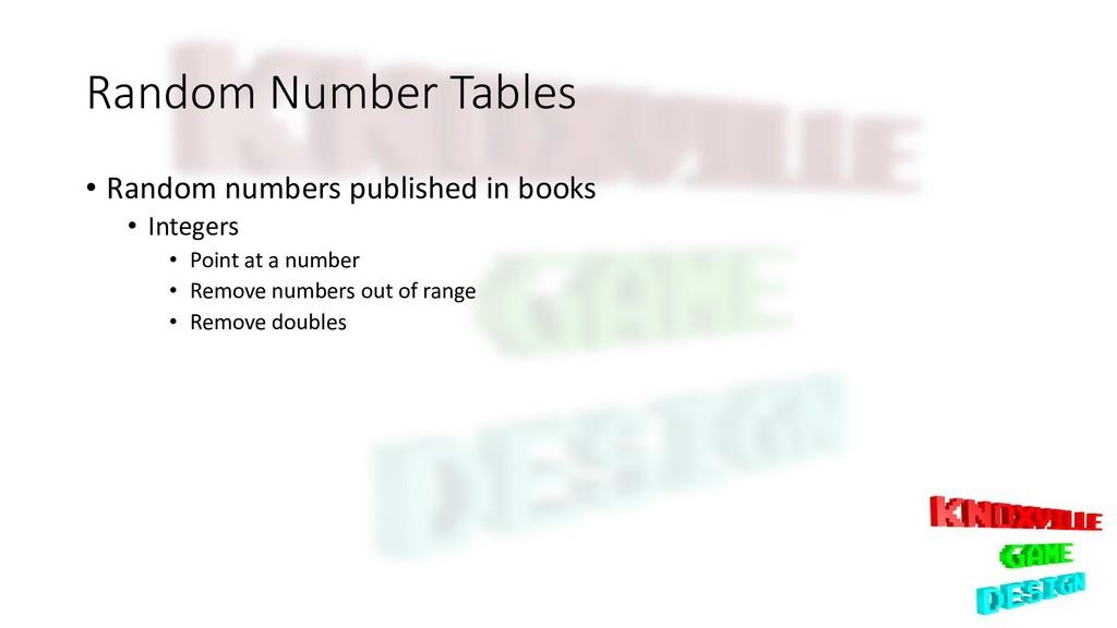 Random Number Tables • Random numbers published...
