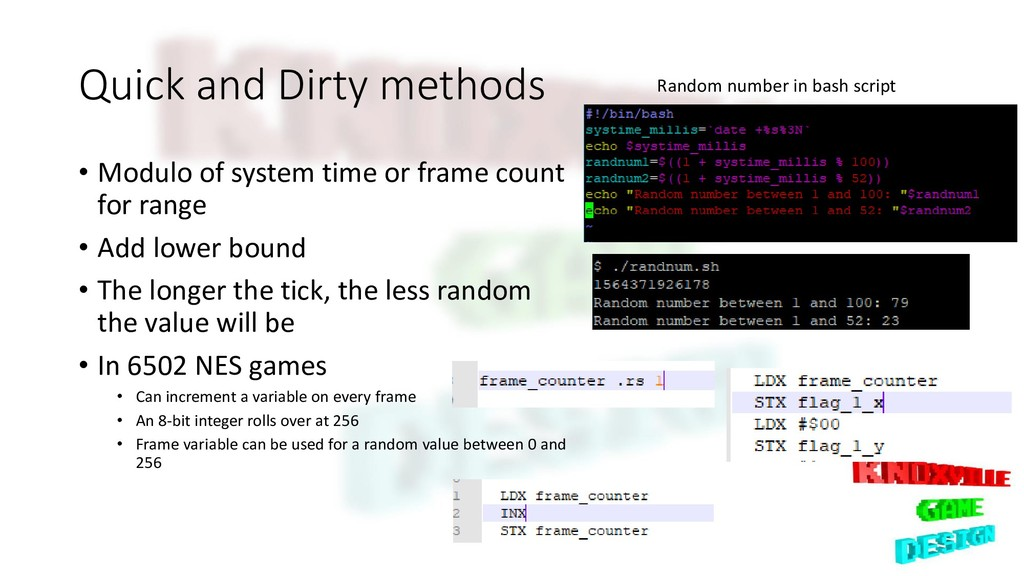 Quick and Dirty methods • Modulo of system time...