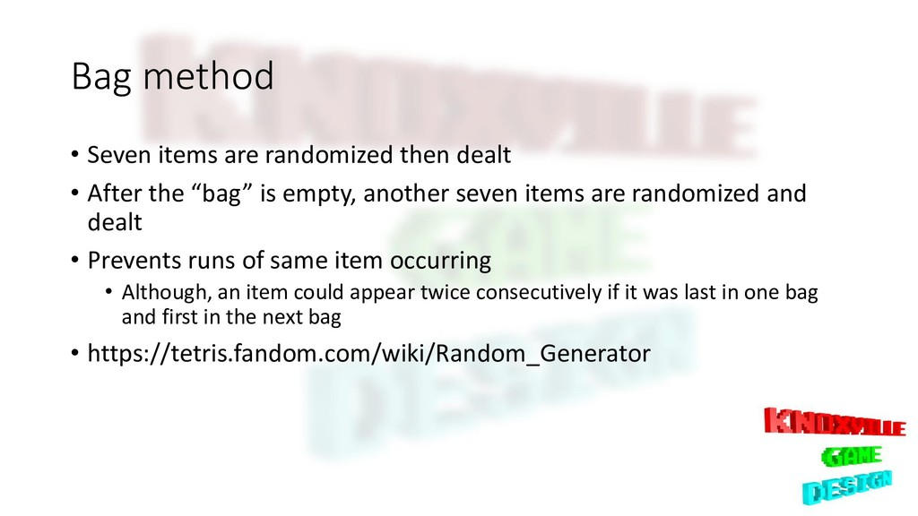 Bag method • Seven items are randomized then de...