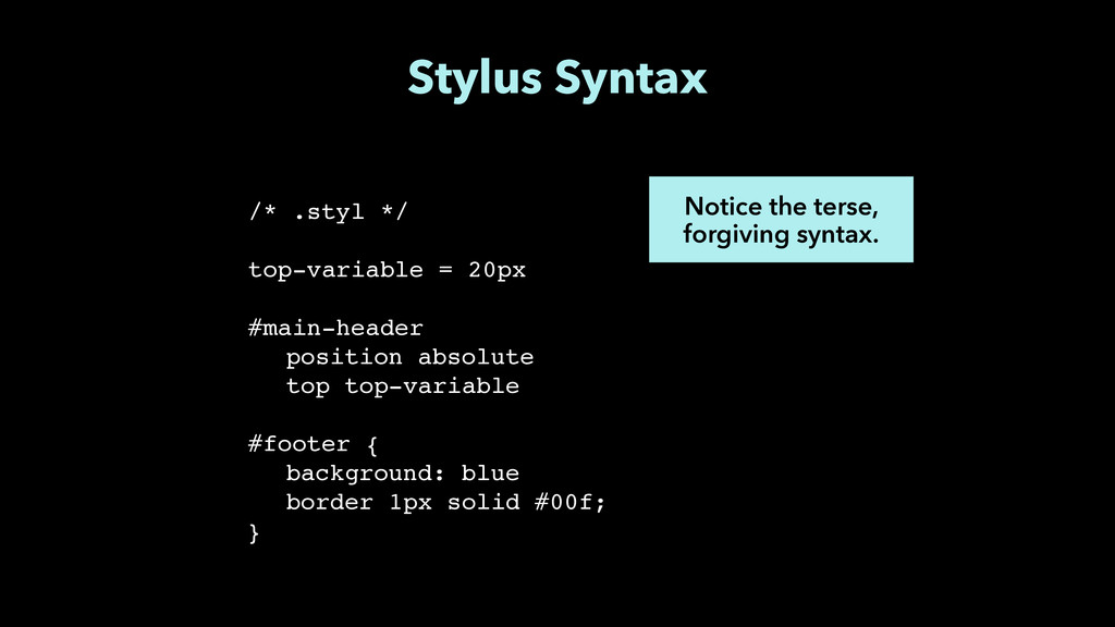 """Stylus Syntax /* .styl */"""" ! top-variable = 20p..."""