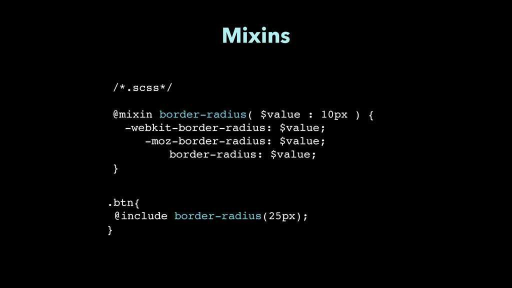 """Mixins /*.scss*/"""" ! @mixin border-radius( $valu..."""
