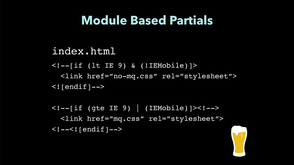 """Module Based Partials index.html"""" ! <!--[if (lt..."""