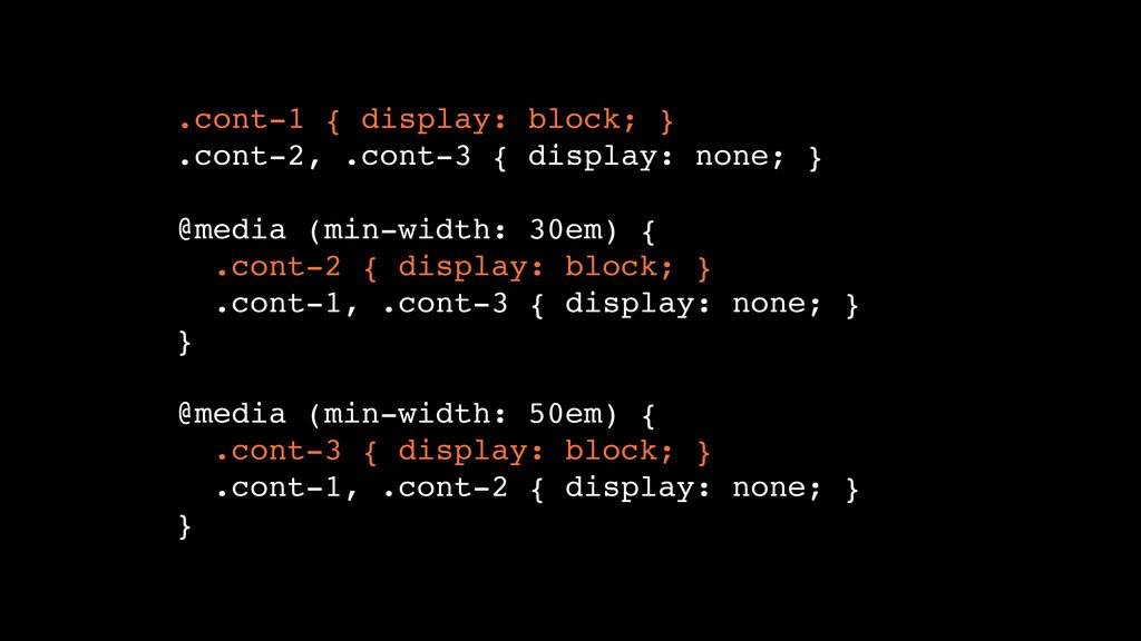 """.cont-1 { display: block; }"""" .cont-2, .cont-3 {..."""