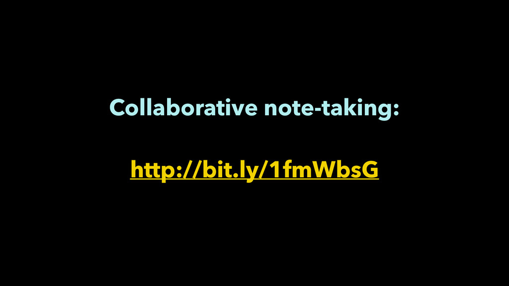 Collaborative note-taking: ! http://bit.ly/1fm...