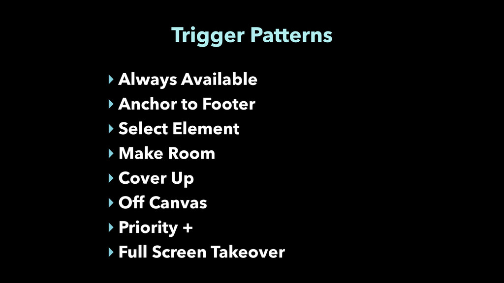 Trigger Patterns ‣ Always Available ‣ Anchor to...