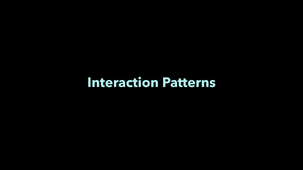 Interaction Patterns