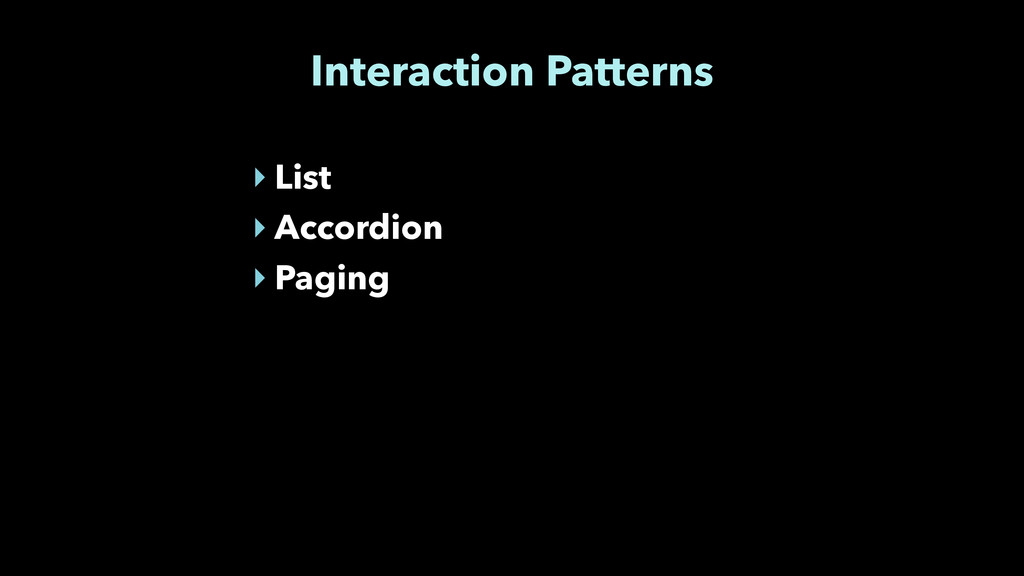 Interaction Patterns ‣ List ‣ Accordion ‣ Paging