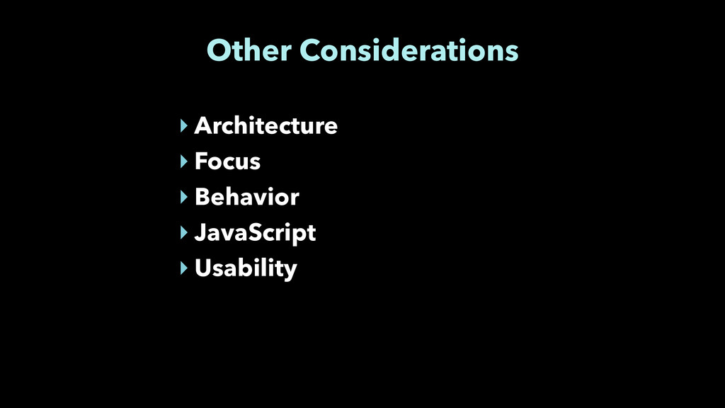 Other Considerations ‣ Architecture ‣ Focus ‣ B...
