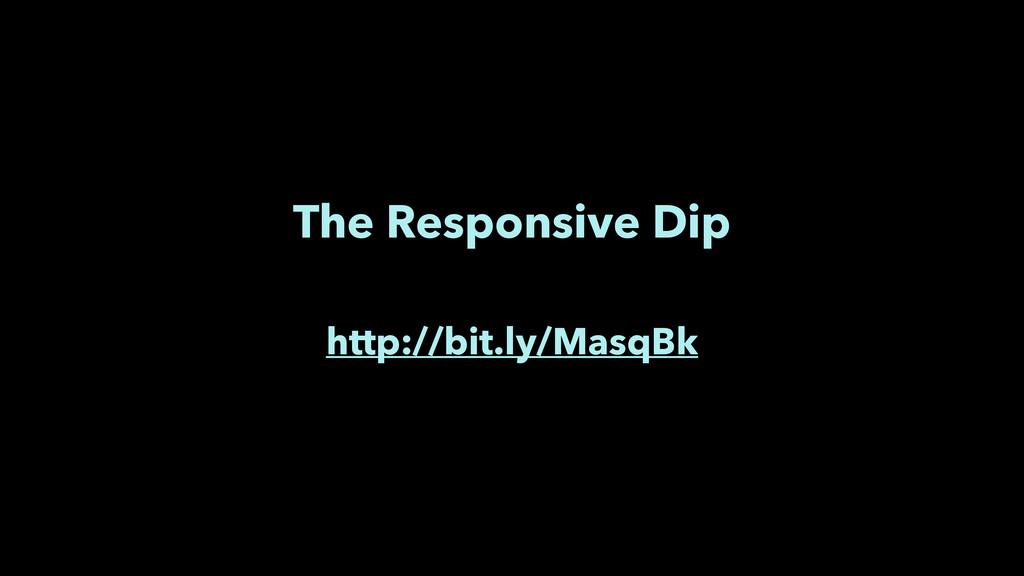 The Responsive Dip ! http://bit.ly/MasqBk