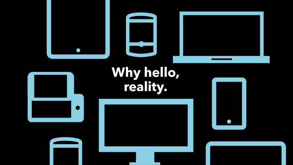 Why hello, reality.