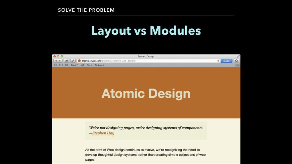 Layout vs Modules SOLVE THE PROBLEM