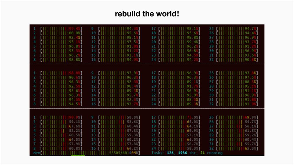 rebuild the world!