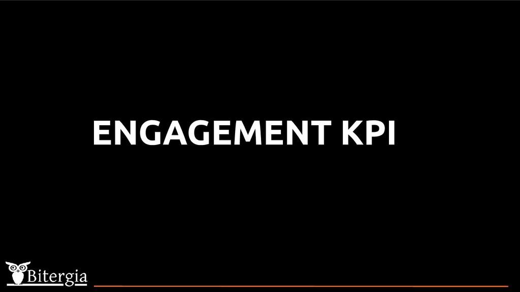 ENGAGEMENT KPI