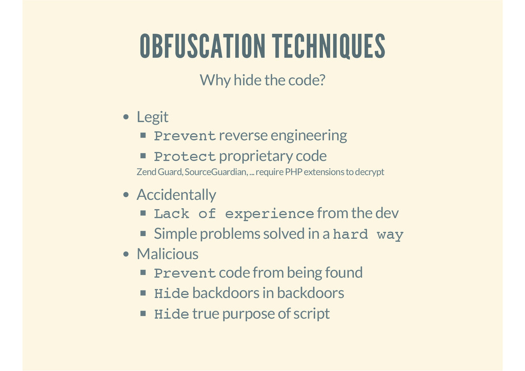 OBFUSCATION TECHNIQUES Why hide the code? Legit...
