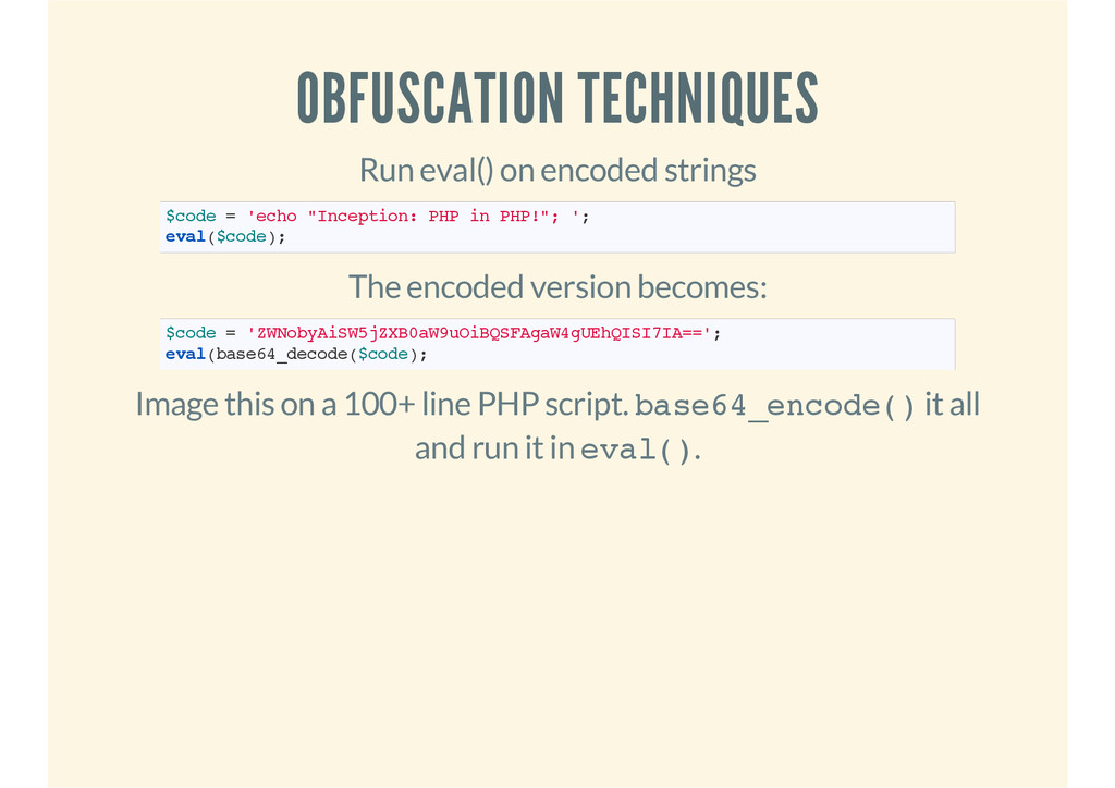 OBFUSCATION TECHNIQUES Run eval() on encoded st...
