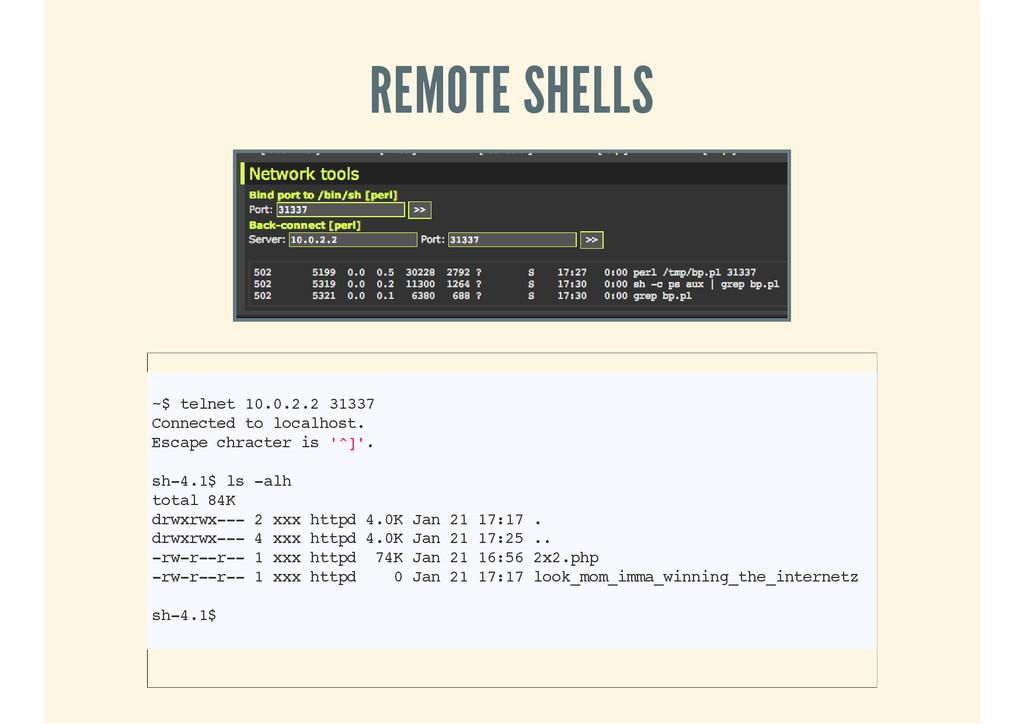 REMOTE SHELLS ~$ telnet 10.0.2.2 31337 Connecte...